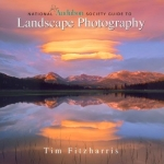 National Audubon Society - Guide to Landscape Photography - Tim Fitzharris