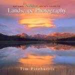 National Audubon Society - Guide to Landscape Photography - Tim Fitzharris
